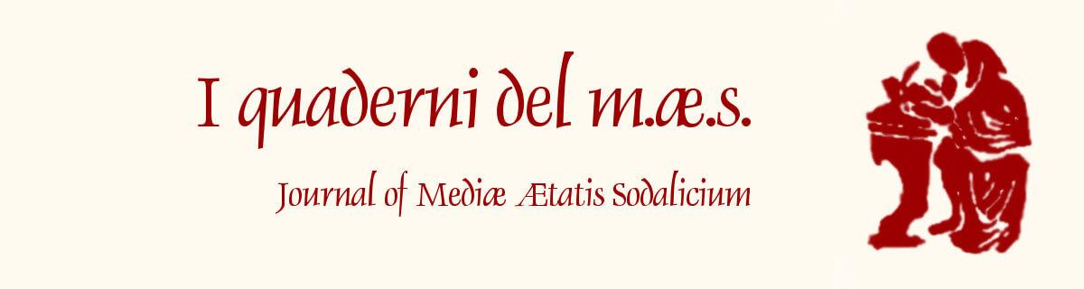 I quaderni del m.æ.s. - Journal of Mediæ Ætatis Sodalicium